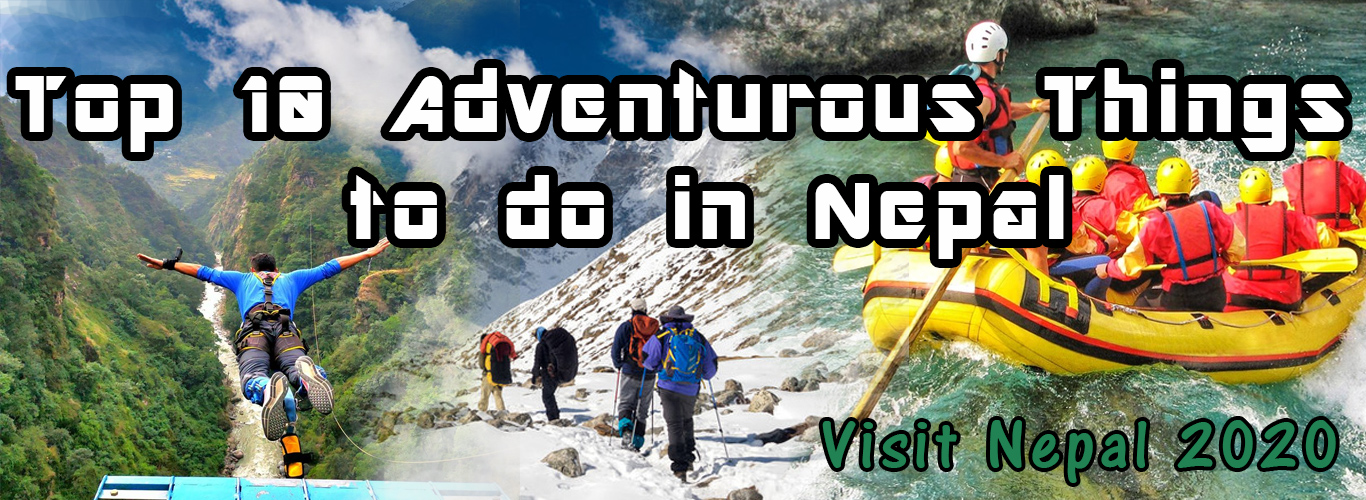 Top 10 Adventurous Things to do in Nepal